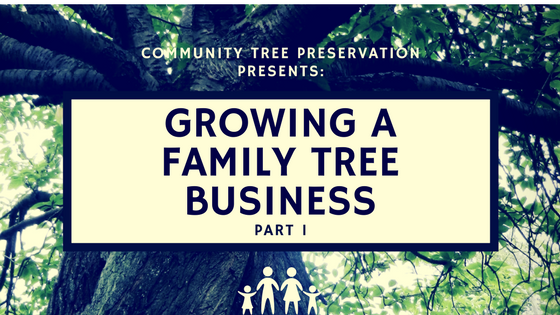 Growing A Family Tree Business: Part 1